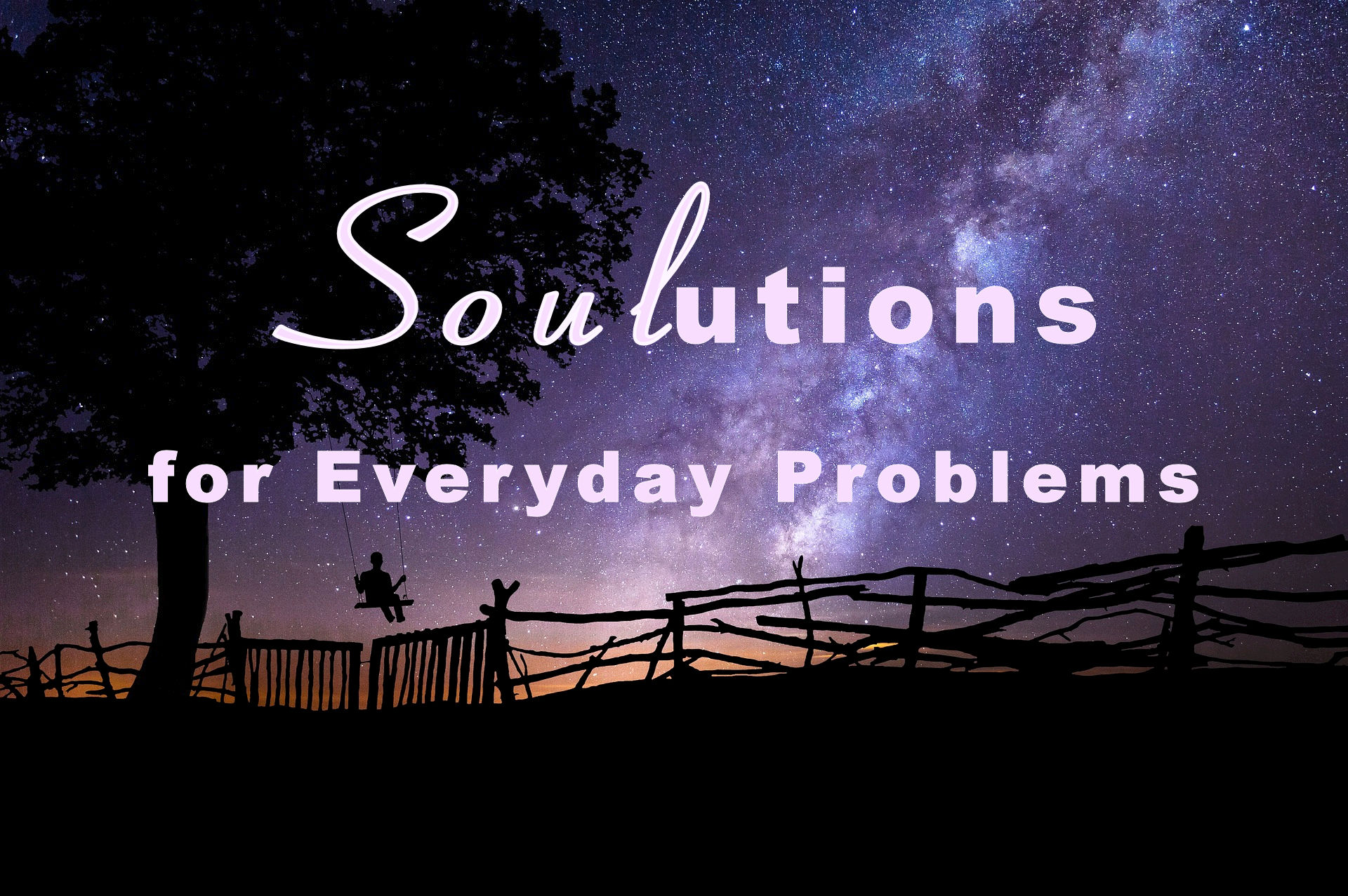 Soulutions for Every Day Problems